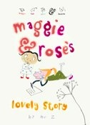 lovely story by maggie and rose