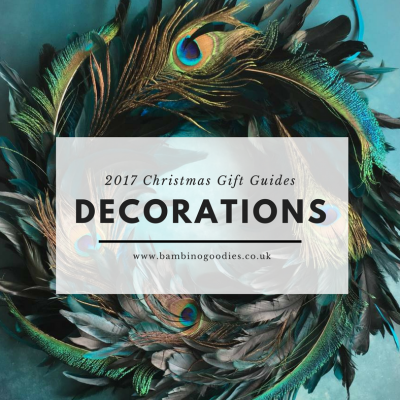 Christmas Gift Guide 2017: Decorations