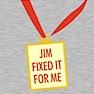 JIM LL FIX IT ORGANIC T SHIRT