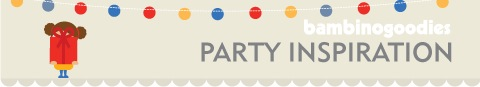 party inspiration banner by Bambino Goodies.co.uk Copyright Bambino Goodies All Rights Reserved