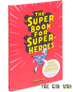The Super Book For Super Heroes at The Kid Who